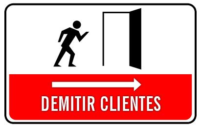Por que demitir clientes?
