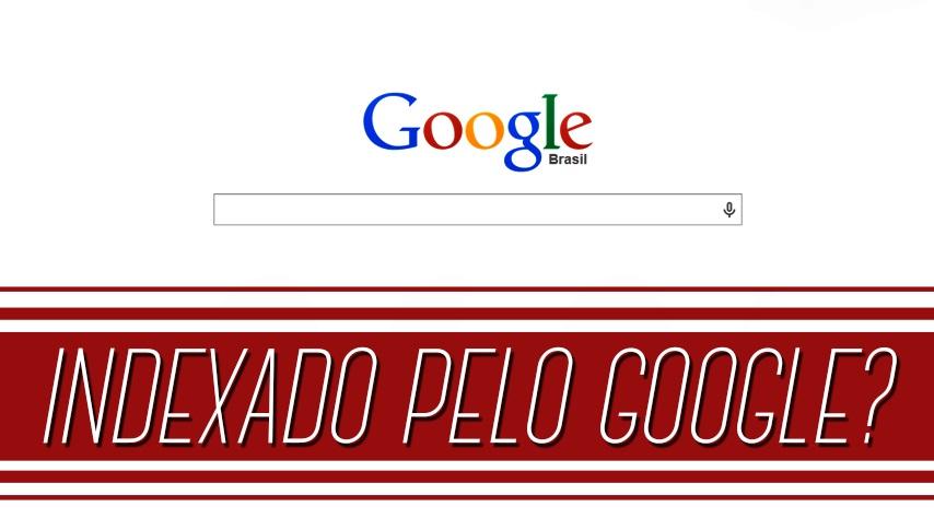 Como descobrir se o seu site está sendo indexado pelo Google?
