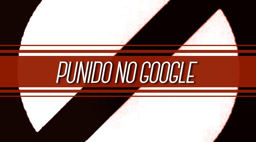 Como evitar que seu site seja punido no Google